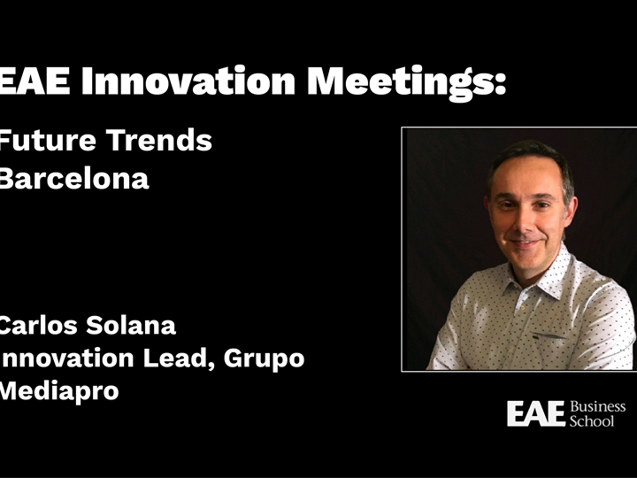 EAE Innovation Meetings: Future Trends  Barcelona