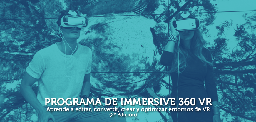PROGRAMA IMMERSIVE 360/VR: AUDIO, VIDEO & PROGRAMMING (2da Edición).
